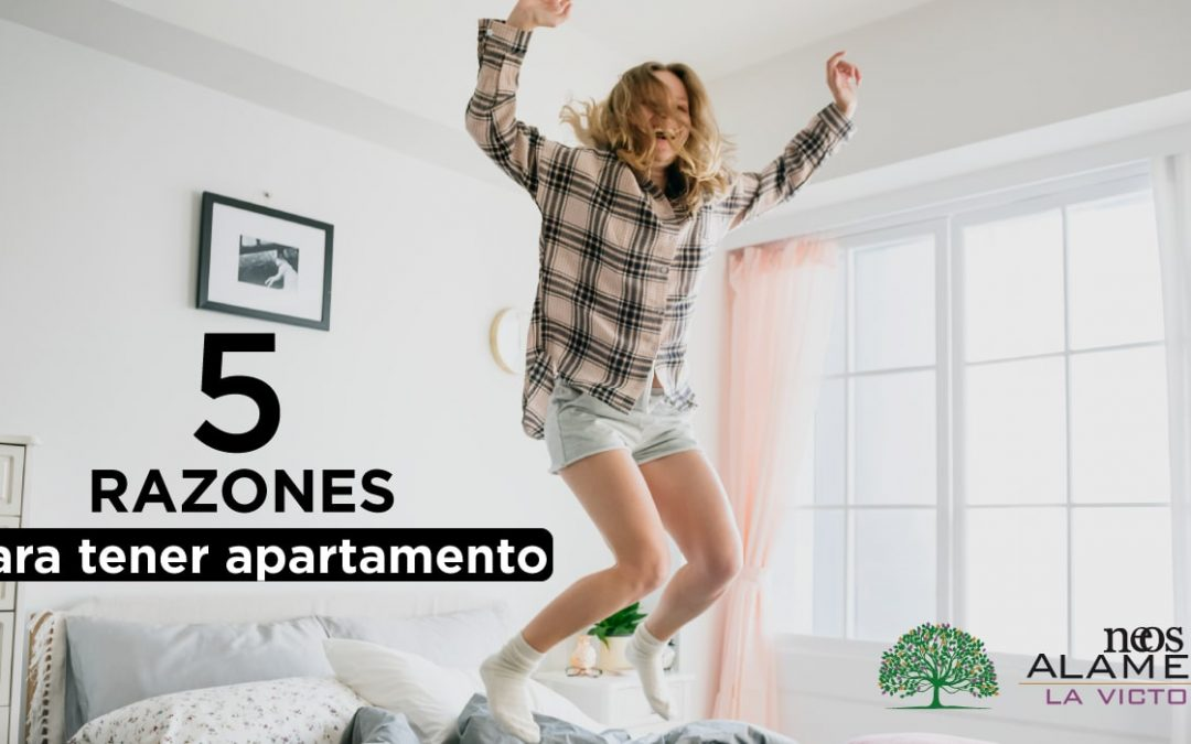 5 razones para tener apartamento propio